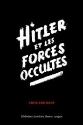 Hitler et les Forces Occultes | Saby, Edouard