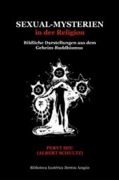 Sexual-Mysterien in der Religion | Shu, Peryt (Albert Schultz)