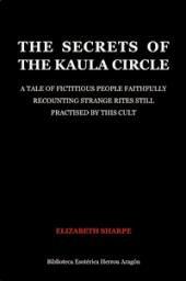 The Secrets of the Kaula Circle | Sharpe, Elizabeth