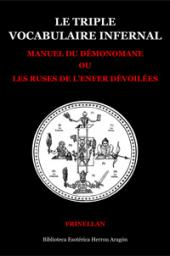 Le triple vocabulaire infernal. Manuel du d�monomane | Frinellan